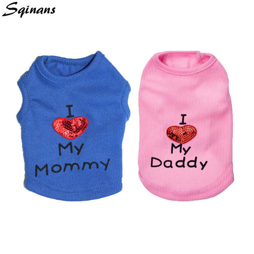 Sqinans 1pc I Love My Daddy Mommy Dog Clothes XXS/XS/S/M/L Pet Puppy Shirt Bling Heart Small Dog Vest For Teddy Chihuahua