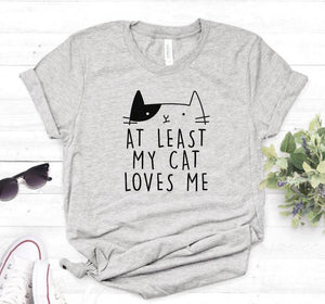 At Least My Cat Loves Me Print Women tshirt Casual Cotton Hipster Funny t shirt For Lady Top Tee 6 Colors Drop Ship BA-24