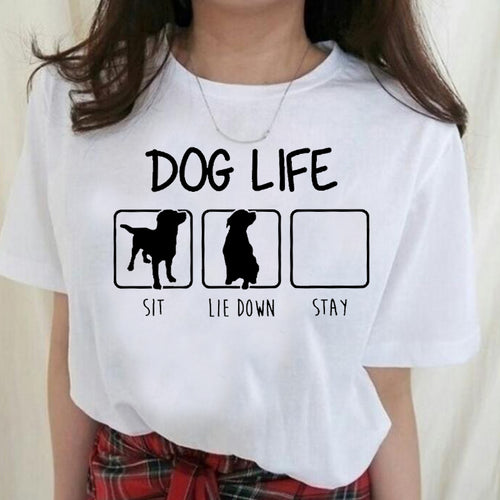 Dog Life Women T-shirt Love Dogs Girls Tshirts Dog Mom clothes Ladies Tees Summer Fashion Cotton Tops Short Sleeves tee Shirt