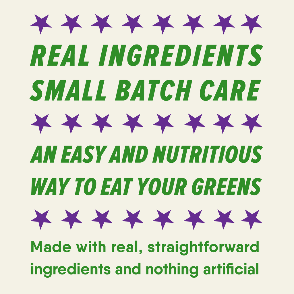real ingredients small batch care an easy and nutritious way to eat your greens made with real, straightforward ingredients and nothing artificial