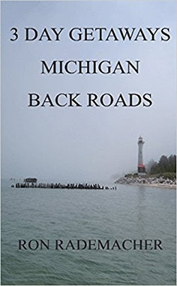 3 Day Getaways- Michigan Back Roads