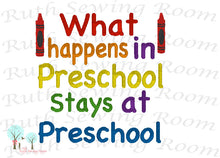 What happens in Preschool Stays at Preschool, Embroidery Design Instant download Machine Embroidery, -- This is NOT a PATCH! -