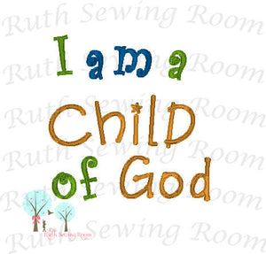 I am a Child of God, Embroidery, Christian Embroidery, Baby Gift, Baptism Gift, Dedication -- Embroidery Digitize File ---