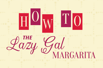 How To: The Lazy Gal Margarita