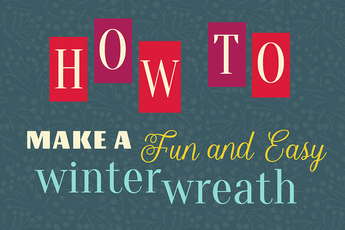 How to Make a Fun & Easy Winter Wreath