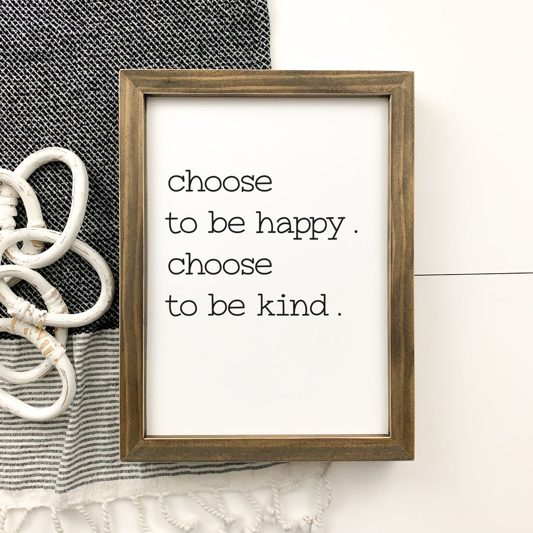 Choose to be Happy, Choose to be Kind