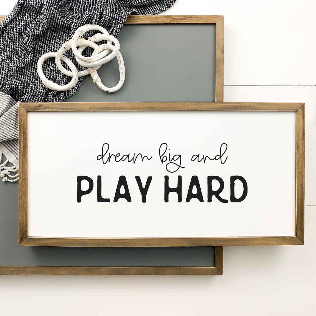 Dream Big and Play Hard
