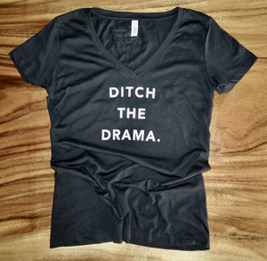 "Women's V-Neck ""Ditch the Drama."" T-Shirt"