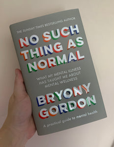 No Such Thing as Normal: Signed Edition (Hardback) - by Bryony Gordon