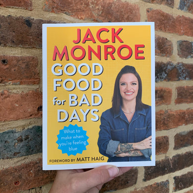 Good Food for Bad Days: What to Make When You're Feeling Blue (Paperback) - by Jack Monroe