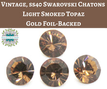6) SS40 Vintage Swarovski #1102 Crystal Brillion Chatons_Light Smoked Topaz Gold Foil_DS&Co