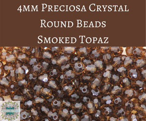 50 beads) 4mm Preciosa Crystal Round Beads_Smoked Topaz