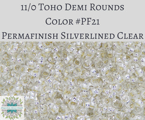 9 grams) 11/0 Toho Demi Rounds_2.2mm_#PF21 Permafinish Silver Lined Clear