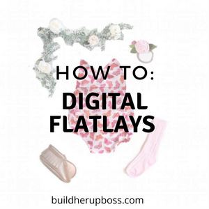 How To: Digital Flatlay