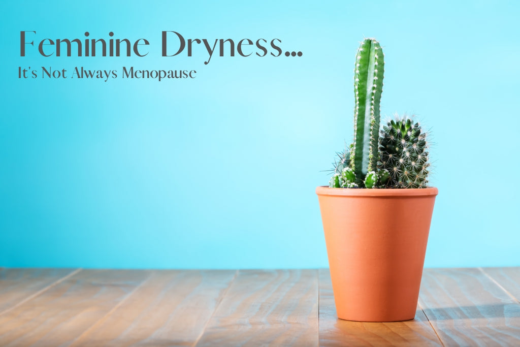 Five Signs of Feminine Dryness