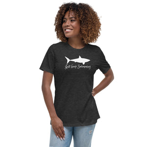 Just keep Swimming Women's Relaxed T-Shirt