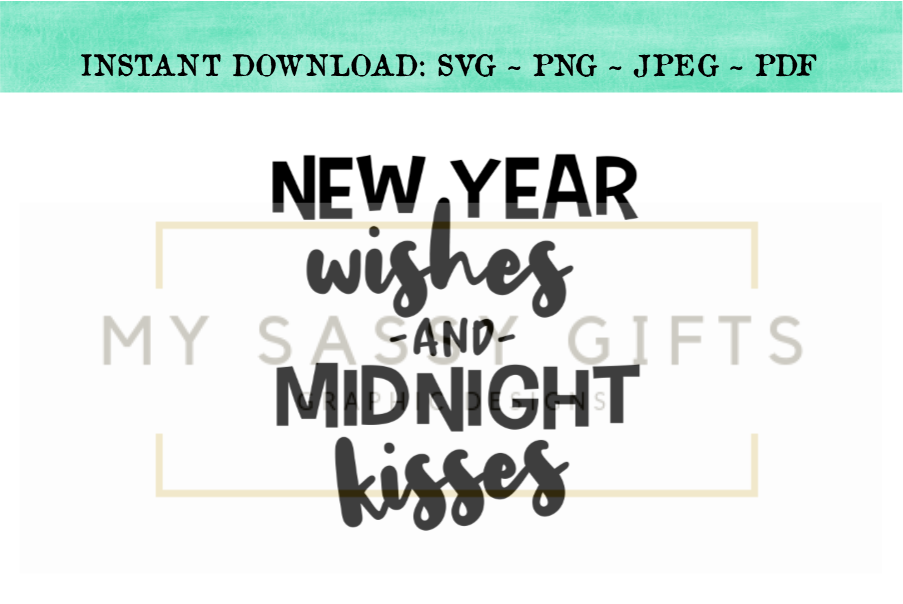 new year wishes and midnight kisses cut file svg clip art design for silhouette or cricut