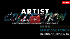 Video - Making Of Earebel's Artist Collection Iron Man