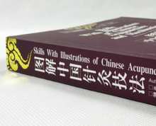 Skills With Illustrations of Chinese Acupuncture and Moxibustion - Ori Wisdom