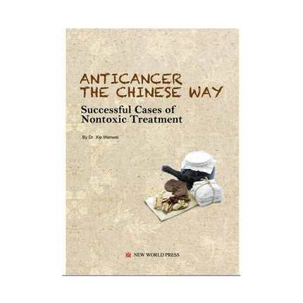 Anticancer the Chinese Way: Successful Cases of Nontoxic Treatment - Ori Wisdom
