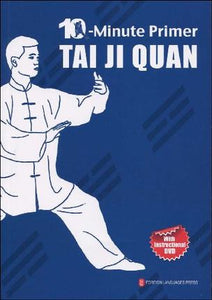 Ten-minute Primer Tai Ji Quan (with DVD) - Ori Wisdom