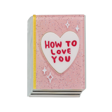 Erstwilder - How to Love You Brooch