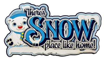 PRE ORDER There's Snow Place Like Home