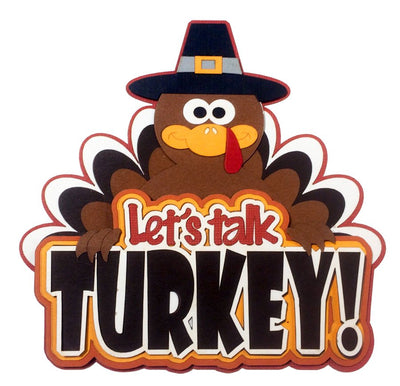 LET'S TALK TURKEY