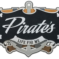Pirate's Life - Sign