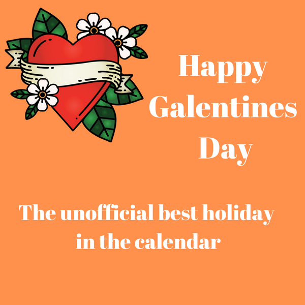 Galentine's Day - The unofficial best holiday in the calendar