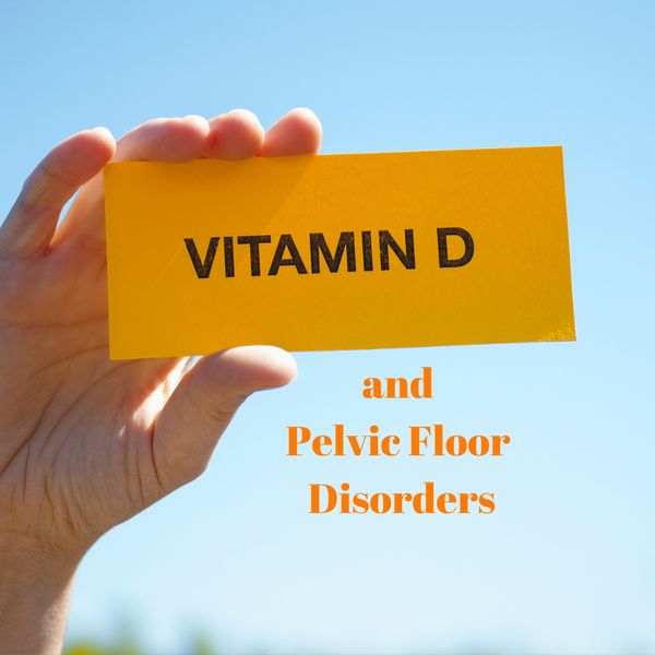 Vitamin D and Pelvic Floor Disorders