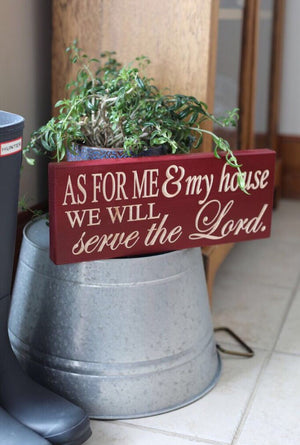 Christian sign- As for me and my house we will serve the Lord