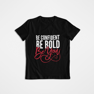 Be Confident. Be Bold. Be You Scoop Neck Tee $20.00