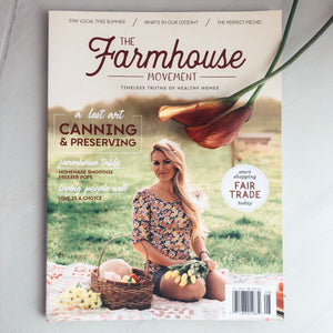 The Farmhouse Movement Magazine  |  Fourth Edition
