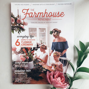 The Farmhouse Movement Magazine  |  Third Edition