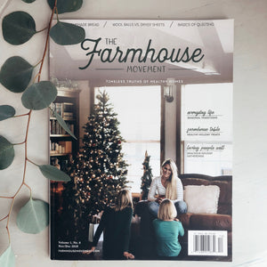 The Farmhouse Movement Magazine  |  Sixth Edition
