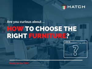 HOW TO CHOOSE THE RIGHT FURNITURE?