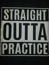 Straight Outta Practice