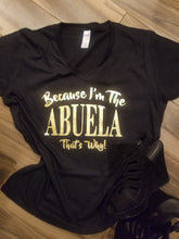 Because I'm The Abuela That's Why Shirt // Abuela Shirt // Gifts for Abuela