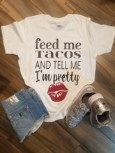 Feed Me Tacos and Tell Me I'm Pretty with Red Lips Tee