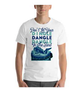 T-Shirt Don't let your dingle dangle dangle in the sand, funny scuba diving quotes t-shirt