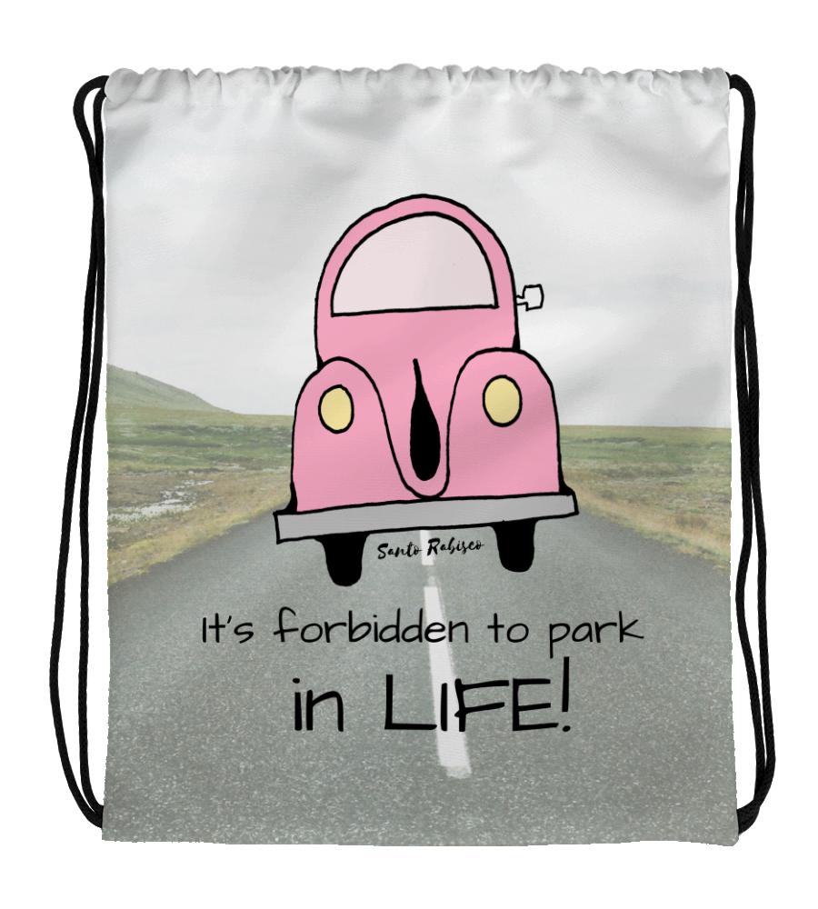 Drawstring Gym Bag It's forbidden to park in Life -  Art made by hand and digitally finished.