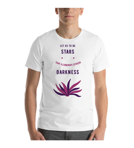 T-Shirt let us to be stars that illuminate others darkness Wise Sayings