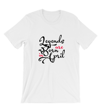 T-Shirt lengends are born in april