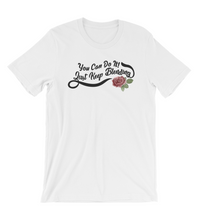 T-Shirt you can do it just keep blending , woman quotes t-shirt, gift college, quotes for girl t