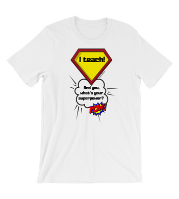 T-Shirt I a teach! And you, what's your superpower? T-shirt for your favorite teacher.