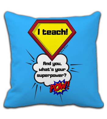 Throw Pillow I a teach! And you, what's your superpower? T-shirt for your favorite teacher.