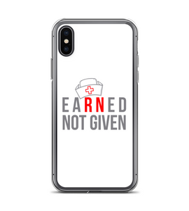 RN Earned Not Given Print Phone Case