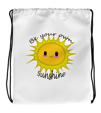 Drawstring Gym Bag Be your own sunshine