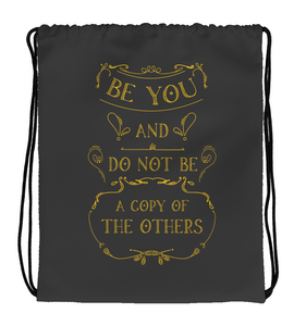 Drawstring Gym Bag Be you and don't be a copy of the others Wise Sayings